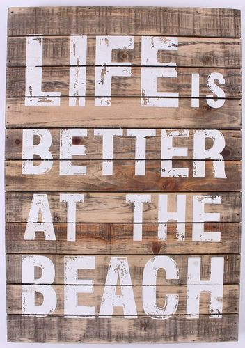 Holzschild *LIFE IS BETTER AT THE BEACH*