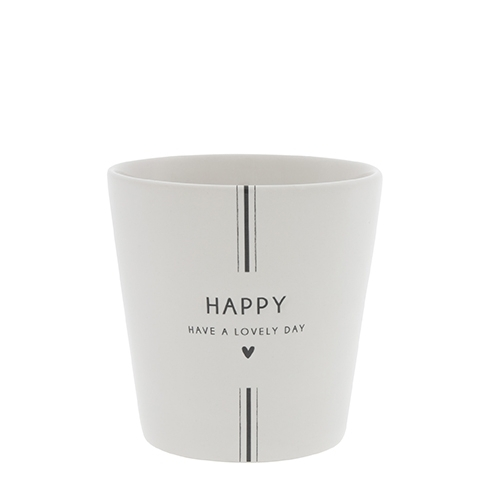 Cup *HAPPY | HAVE A LOVELY DAY* Bastion Collections