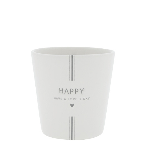 Cup *HAPPY | HAVE A LOVELY DAY, GREY* Bastion Collections