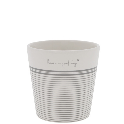 Cup *STRIPES, HAVE A GOOD DAY, GREY* Bastion Collections